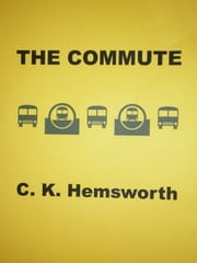The Commute ebook by C. K. Hemsworth