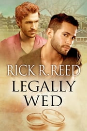 Legally Wed ebook by Rick R. Reed