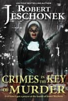 Crimes in the Key of Murder - A Pulp Thriller ebook by Robert Jeschonek