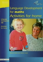 Language Development for Maths - Activities for Home ebook by Marion Nash,Jackie Lowe