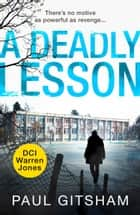 A Deadly Lesson (novella) (DCI Warren Jones) ebook by Paul Gitsham