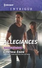 Allegiances - A thrilling romantic suspense ebook by Cynthia Eden