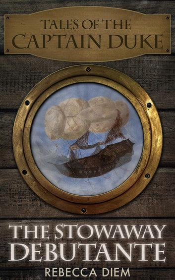 The Stowaway Debutante ebook by Rebecca Diem