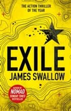 Exile - The explosive new action thriller from the Sunday Times bestselling author of Nomad eBook by James Swallow