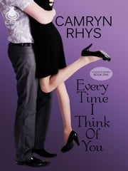 Every Time I Think of You ebook by Camryn Rhys