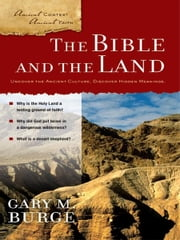 The Bible and the Land - Unique Revelation or Just Ancient Literature? ebook by Gary M. Burge