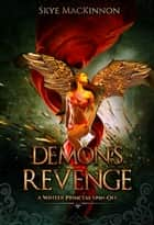 Demon's Revenge - A Winter Princess Spin-Off ebook by Skye MacKinnon