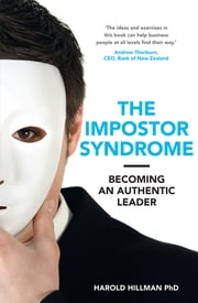 The Impostor Syndrome - Becoming an Authentic Leader ebook by Harold Hillman