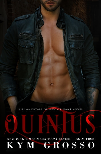 Quintus (Immortals of New Orleans, Book 9) 電子書 by Kym Grosso