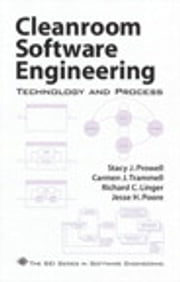 Cleanroom Software Engineering - Technology and Process ebook by Stacy J. Prowell,Carmen J. Trammell,Richard C. Linger,Jesse H. Poore