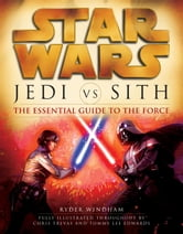 Jedi vs. Sith: Star Wars: The Essential Guide to the Force ebook by Ryder Windham