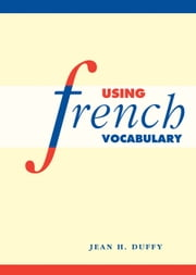 Using French Vocabulary ebook by Jean H. Duffy