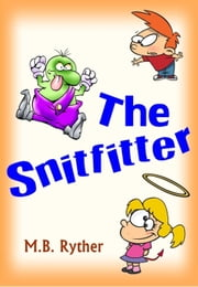 The Snitfitter ebook by M.B. Ryther