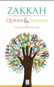 Zakah According to the Quran & Sunnah ebook by Darussalam Publishers,Prof. Muhammad Zulfiqar