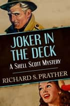 Joker in the Deck ebook by Richard S. Prather