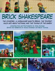 Brick Shakespeare - The Comedies-A Midsummer Nights Dream, The Tempest, Much Ado About Nothing, and The Taming of the Shrew ebook by John McCann, Monica Sweeney, Becky Thomas