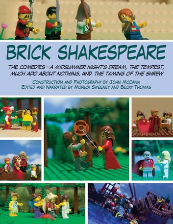 Brick Shakespeare - The Comedies-A Midsummer Night's Dream, The Tempest, Much Ado About Nothing, and The Taming of the Shrew ebook by John McCann,Monica Sweeney,Becky Thomas