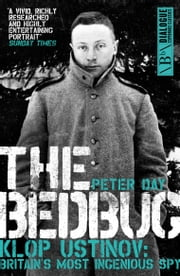 The Bedbug - Klop Ustinov: Britain's Most Ingenious Spy ebook by Peter Day