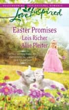 Easter Promises - Desert Rose\Bluegrass Easter ebook by Lois Richer, Allie Pleiter