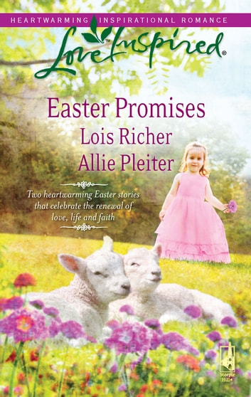 Easter Promises - Desert Rose\Bluegrass Easter ebook by Lois Richer,Allie Pleiter