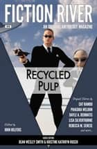 Fiction River: Recycled Pulp ebook by