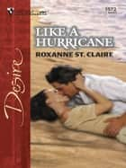 Like a Hurricane ebook by Roxanne St. Claire