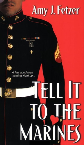 Tell It To The Marines ebook by Amy J. Fetzer