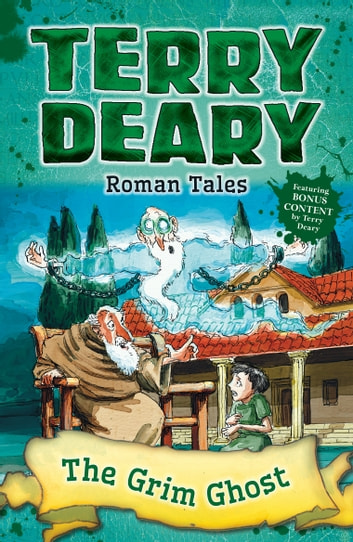 Roman Tales: The Grim Ghost ebook by Terry Deary