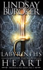 Labyrinths of the Heart (Chains of Honor, Prequel 2) ebook by Lindsay Buroker
