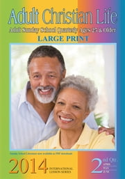 Adult Christian Life - 2nd Quarter 2014 ebook by Dr. Jerry B. Madkins
