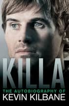 Killa - The Autobiography of Kevin Kilbane ebook by Kevin Kilbane, Andy Merriman
