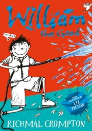 William the Good ebook by Richmal Crompton,Thomas Henry,Liz Pichon