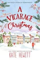 A Vicarage Christmas 電子書 by Kate Hewitt