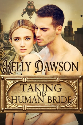 Taking His Human Bride ebook by Kelly Dawson