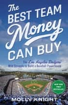 The Best Team Money Can Buy ebook by Molly Knight