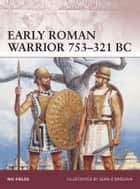 Early Roman Warrior 753–321 BC ebook by Nic Fields,Seán Ó'Brógáin