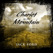 Chariot on the Mountain audiobook by Jack Ford