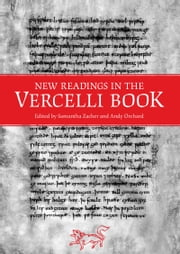 New Readings in the Vercelli Book ebook by Samantha Zacher,Andy Orchard