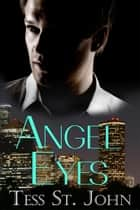 Angel Eyes (Undercover Intrigue ~ Book 3) ebook by Tess St. John