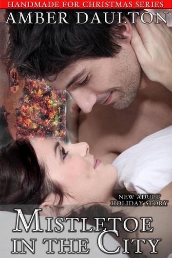 Mistletoe in the City - Handmade For Christmas, #3 ebook by Amber Daulton