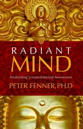 Radiant Mind ebook by Peter Fenner Ph.D.