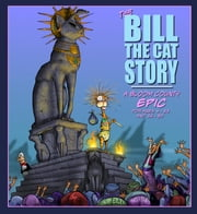 The Bill the Cat Story: A Bloom County Epic ebook by Berkeley Breathed,Berkeley Breathed