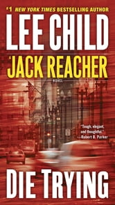 Die Trying - A Jack Reacher Novel ebook by Lee Child