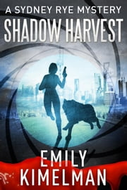 Shadow Harvest - Sydney Rye, #7 ebook by Emily Kimelman