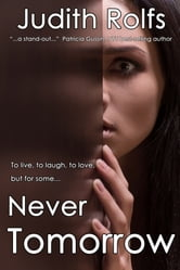 Never Tomorrow ebook by Judith Rolfs