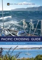 The Pacific Crossing Guide 3rd edition ebook by Kitty van Hagen