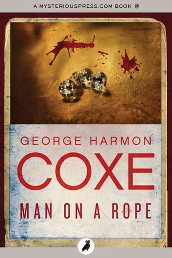 Man on a Rope ebook by George Harmon Coxe
