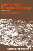 Elements of Structural Geology ebook by E. S. Hills