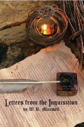 Letters from the Inquisition ebook by W. R. Maxwell