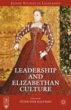 Leadership and Elizabethan Culture ebook by P. Kaufman
